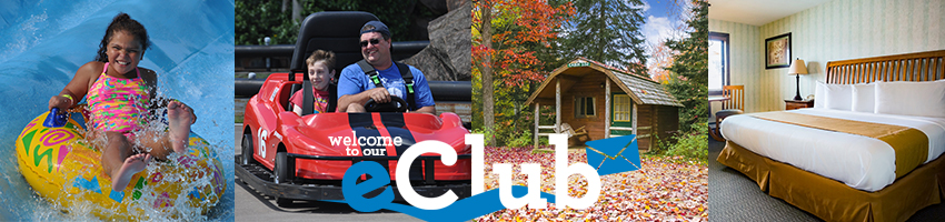 A smiling girl on a float going down a waterslide with water splashing around her, a dad and his son smiling on a go-kart a wood cabin in the woods with fall foliage, and a naturally lit hotel room, over these photos is the welcome to our e club logo